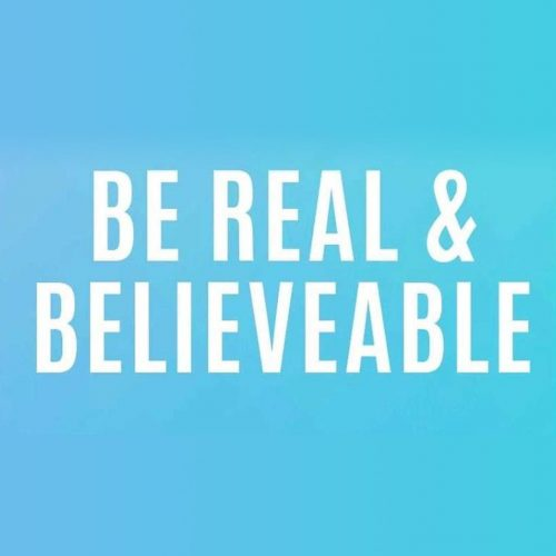 Be Real & Believable